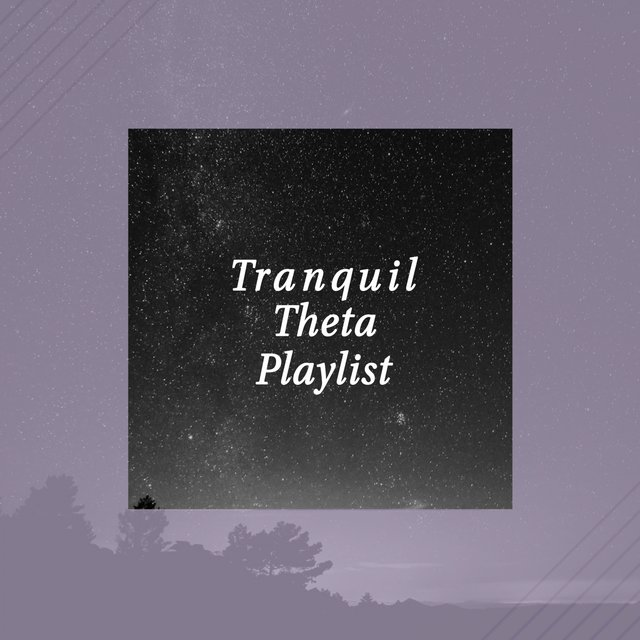 Tranquil Theta Playlist
