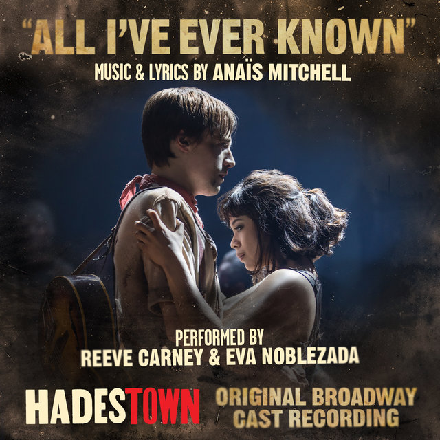 All I've Ever Known (Radio Edit (Music from Hadestown Original Broadway Cast Recording))