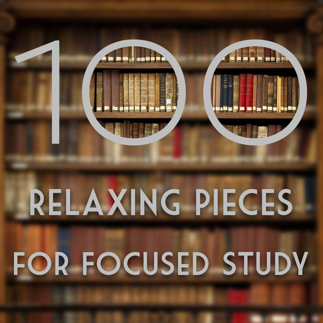 100 Relaxing Pieces for Focused Study