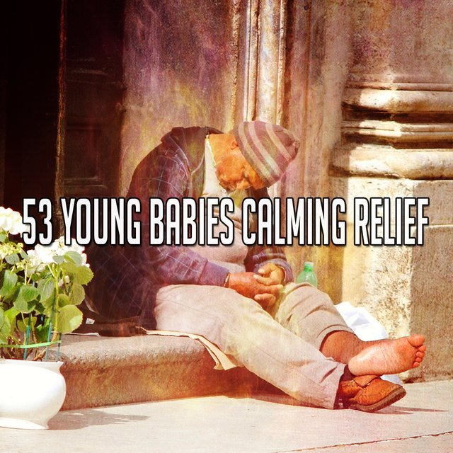 53 Young Babies Calming Relief