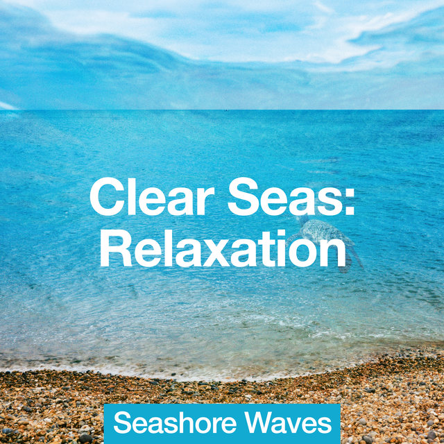 Clear Seas: Relaxation