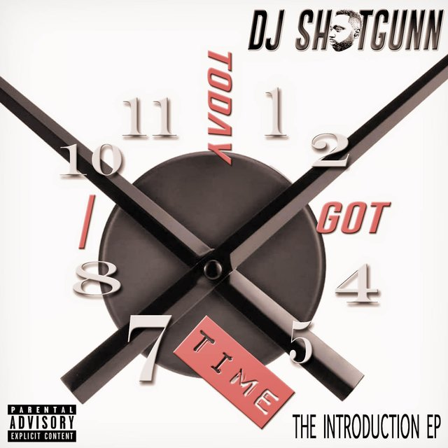 Cover art for album Today I Got Time by DJ Shotgunn