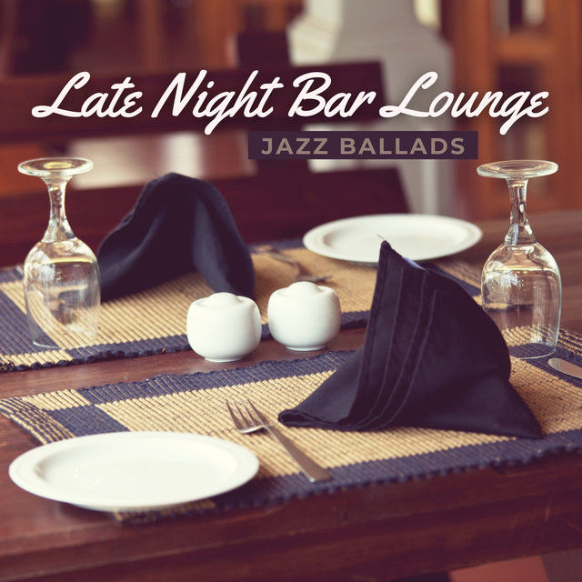 Late Night Bar Lounge – Smooth & Slow Jazz Ballads, Smoky Background Music, Cozy Atmosphere at Bar, Coffeeshop, Restaurant