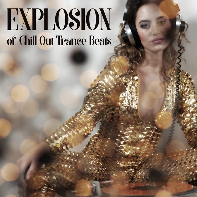 Explosion of Chill Out Trance Beats