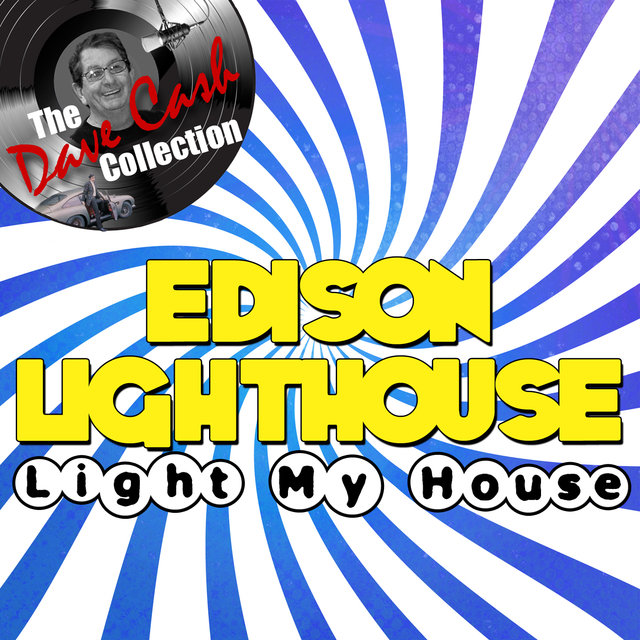 Light My House - [The Dave Cash Collection]
