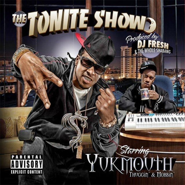 The Tonite Show with Yukmouth: Thuggin' & Mobbin'