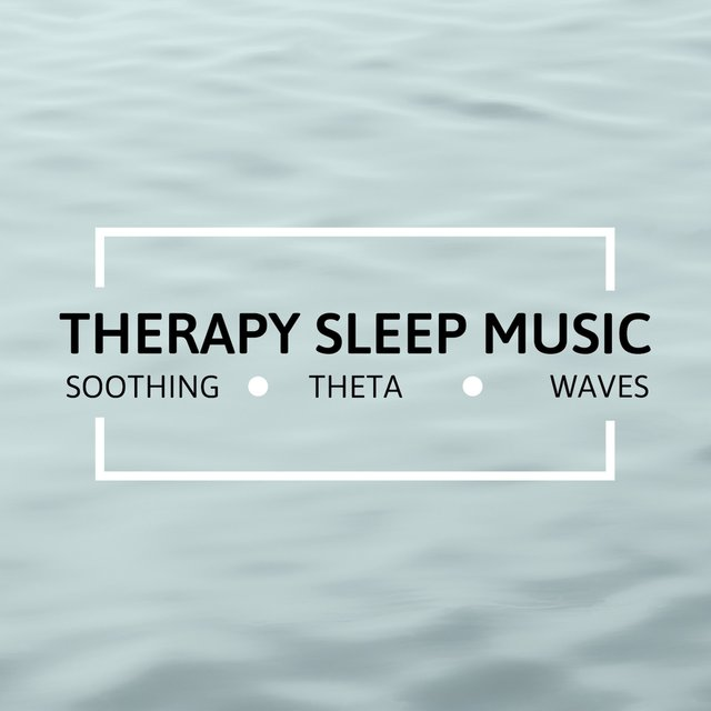 Therapy Sleep Music - Soothing Theta Waves