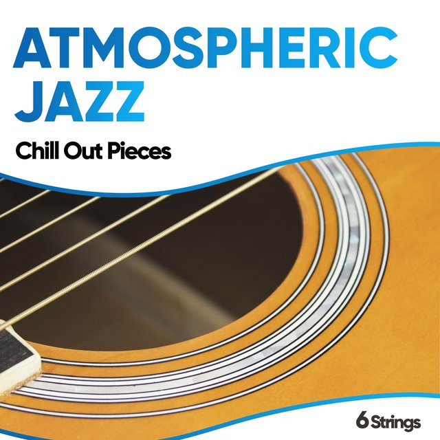 Atmospheric Jazz Chill Out Pieces