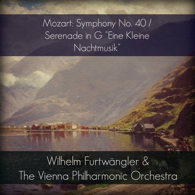 Mozart: Symphony No. 40 / Serenade in G