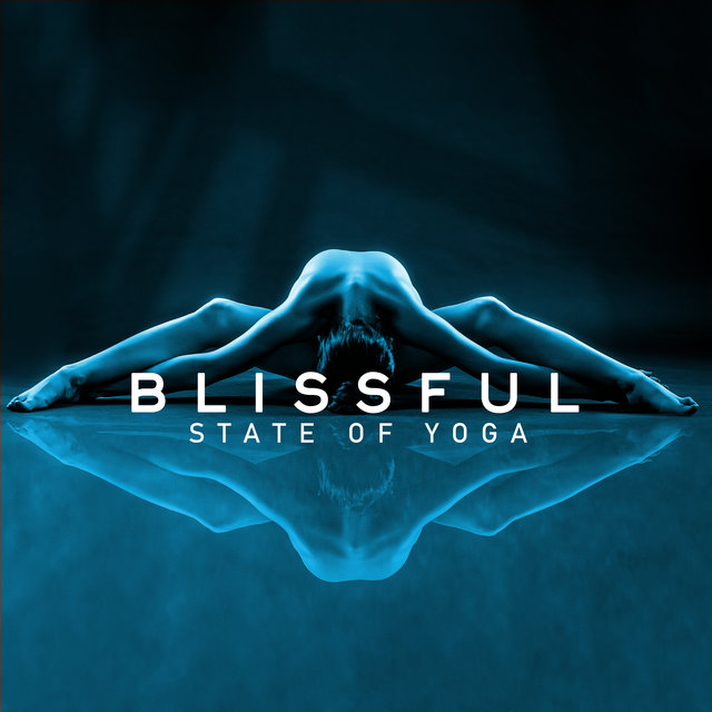 Blissful State of Yoga - Use Your Inner Fire for Intense Mind Training, Good Karma, Divine Bliss, Harmony