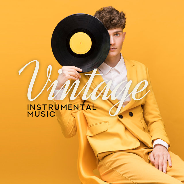 Vintage Instrumental Music (Jazz Edition of Best Instrumental Pieces in a Slightly Vintage Style)