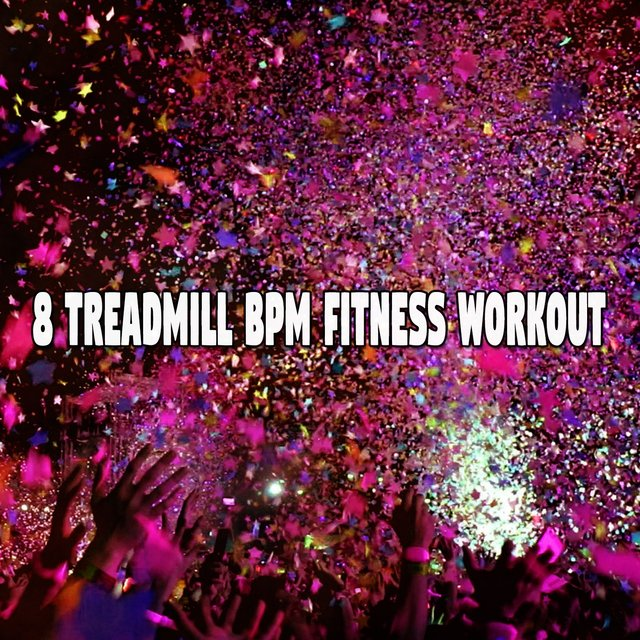 8 Treadmill Bpm Fitness Workout