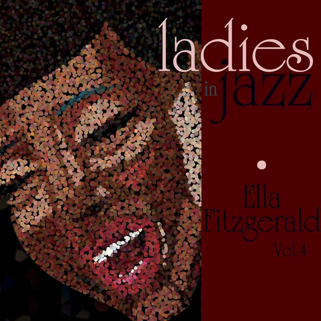 Ladies in Jazz - Ella Fitzgerald, Vol. 4