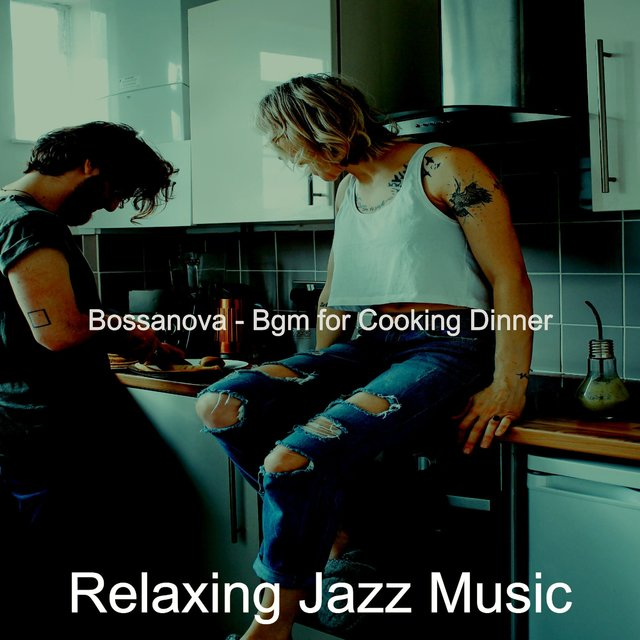 Bossanova - Bgm for Cooking Dinner
