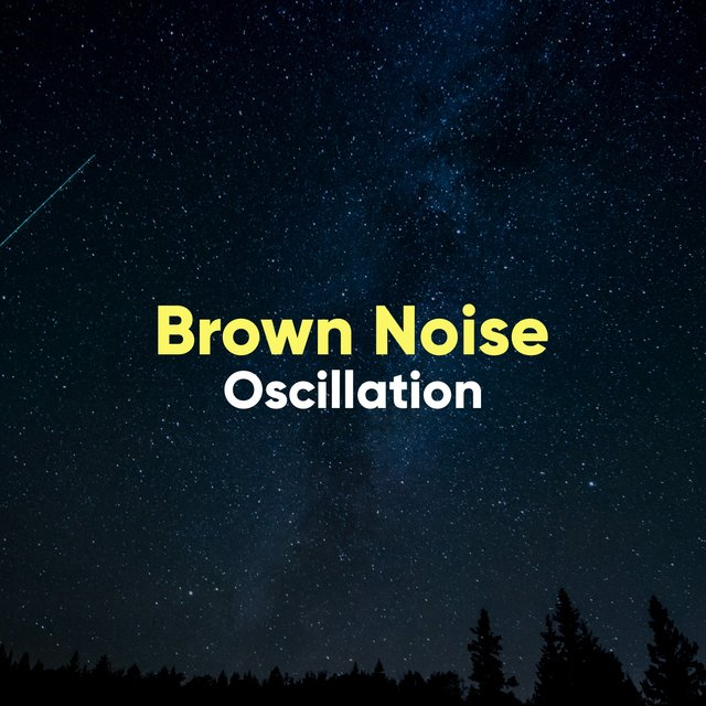 # Brown Noise Oscillation