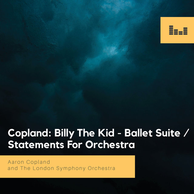 Copland: Billy the Kid - Ballet Suite / Statements for Orchestra