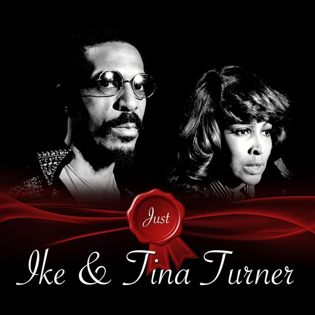 Just / Ike And Tina Turner