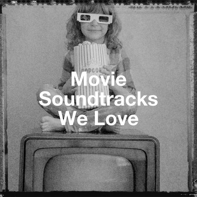 Movie Soundtracks We Love