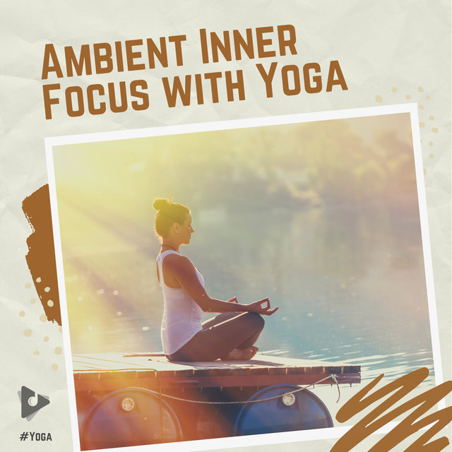 Ambient Inner Focus with Yoga