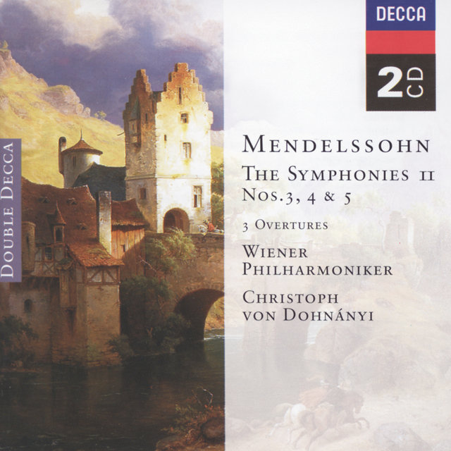 Mendelssohn: Symphonies Nos.3 - 5; The Hebrides, etc.