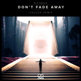 Don't Fade Away (Hauzer Remix)