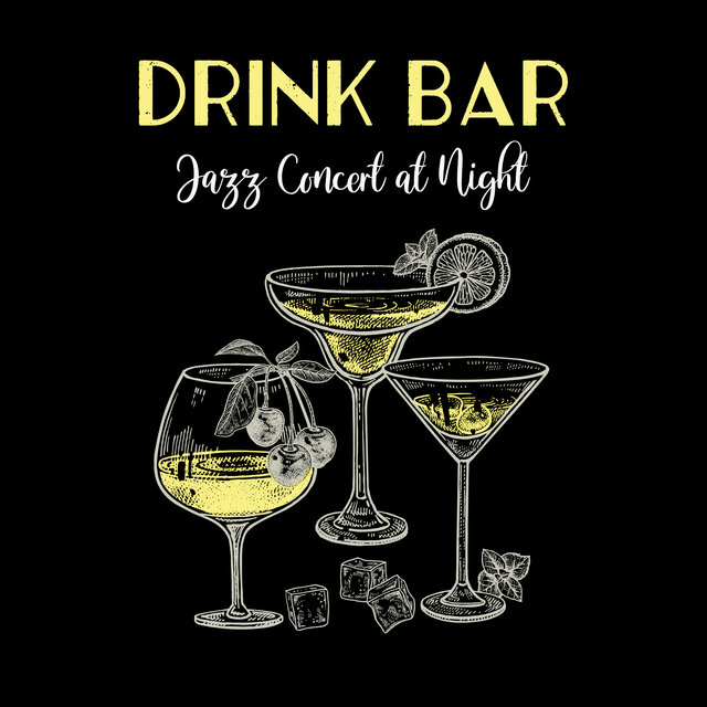 Drink Bar Jazz Concert at Night: Instrumental Jazz Music Compilation for Underground Music Pub, Vintage Bar and Hotel Lounge Cocktail Bar