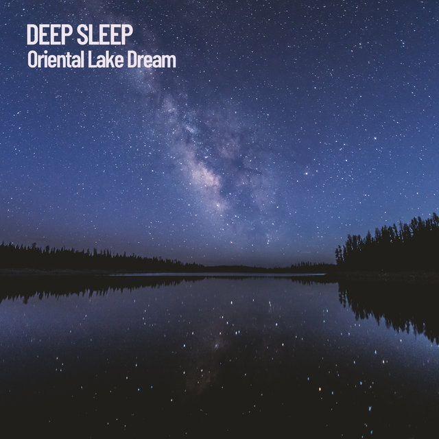 Deep Sleep: Oriental Lake Dream