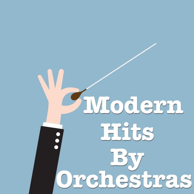 Modern Hits By Orchestras