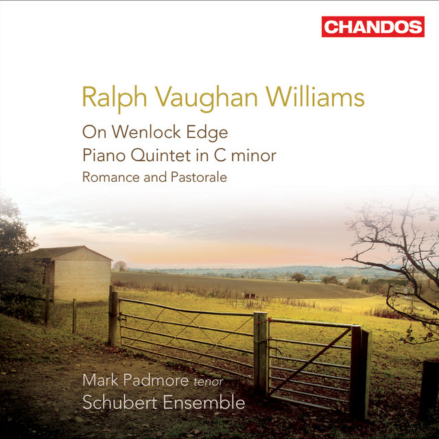 Vaughan Williams: On Wenlock Edge / Piano Quintet / Romance and Pastorale