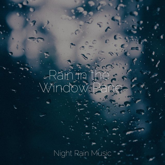 Rain in the Window Pane