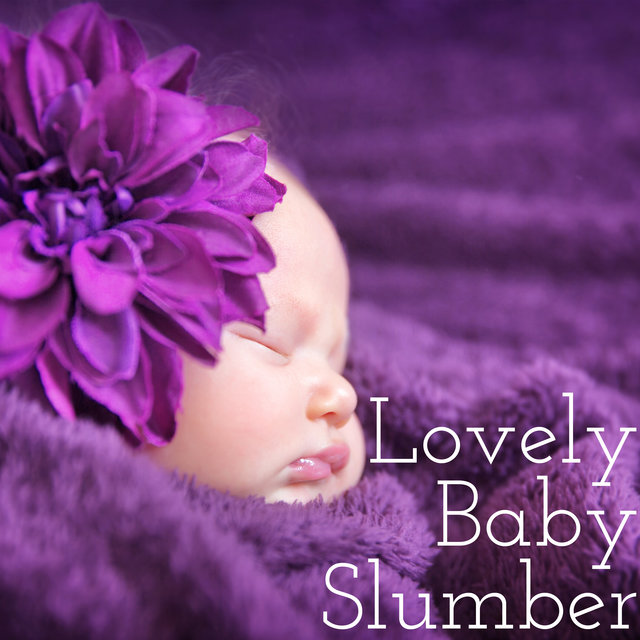 Lovely Baby Slumber - 15 Soothing Lullabies for Good Baby Sleep