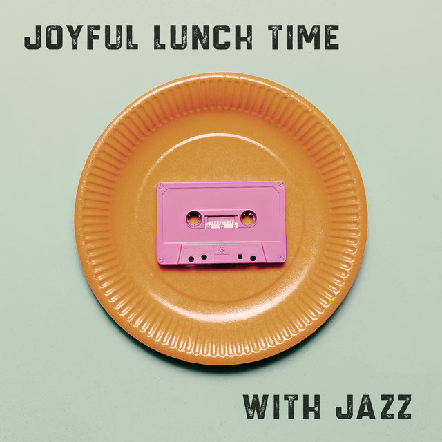 Joyful Lunch Time with Jazz - Easy Listening Restaurant Music, Delicious Meal, Relaxing Jazz Melodies, So Nice, Red Wine, Dinner for Two, Sweet Emotion