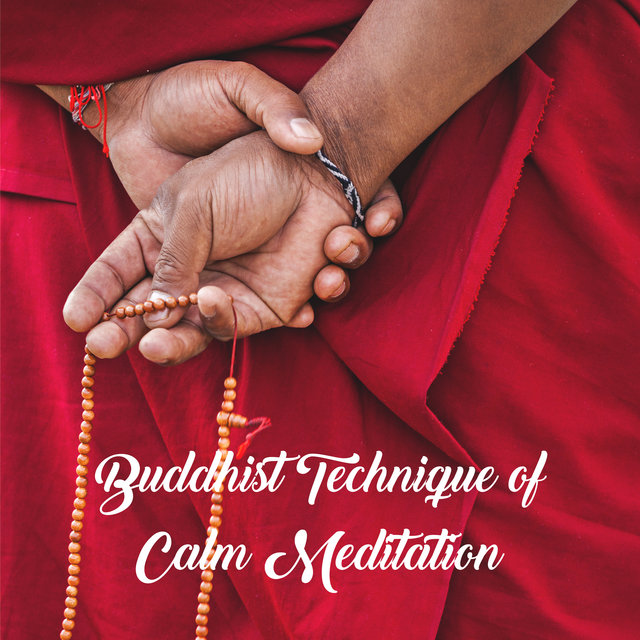 Buddhist Technique of Calm Meditation