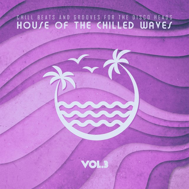 House of the Chilled Waves, Vol.3