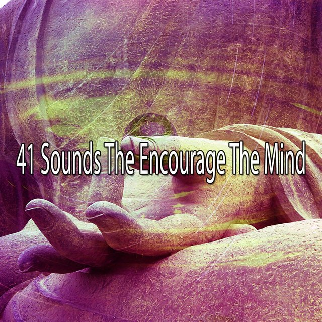 41 Sounds the Encourage the Mind