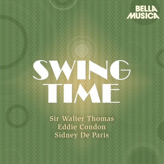 Swing Time: Sir Walter Thomas - Eddie Condon - Sidney de Paris