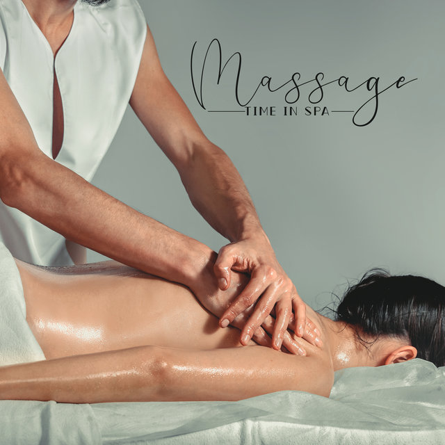 Massage Time in Spa – Luxury Wellness Sounds, Sensual Touch, Moments of Relaxation, Comfort Zone, Beauty Concept