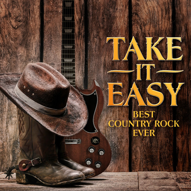 Take It Easy: Best Country Rock Ever