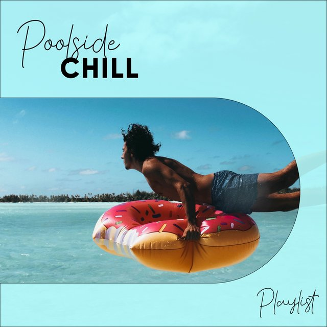 Poolside Chill Playlist