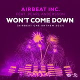 Won't Come Down (Airbeat One Anthem 2017)