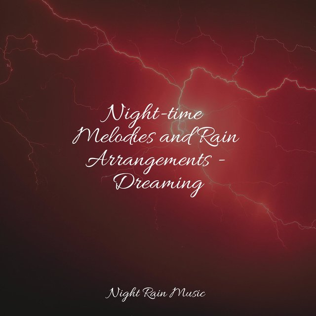 Night-time Melodies and Rain Arrangements - Dreaming