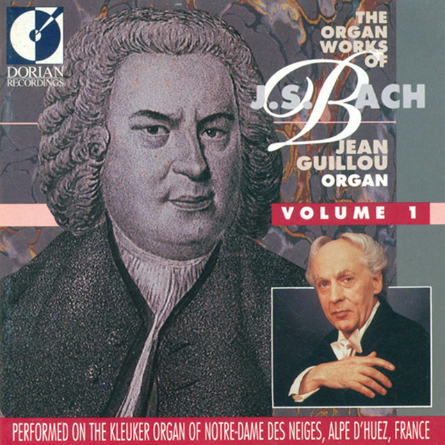 The Organ Works of Johann Sebastian Bach, Vol. 1