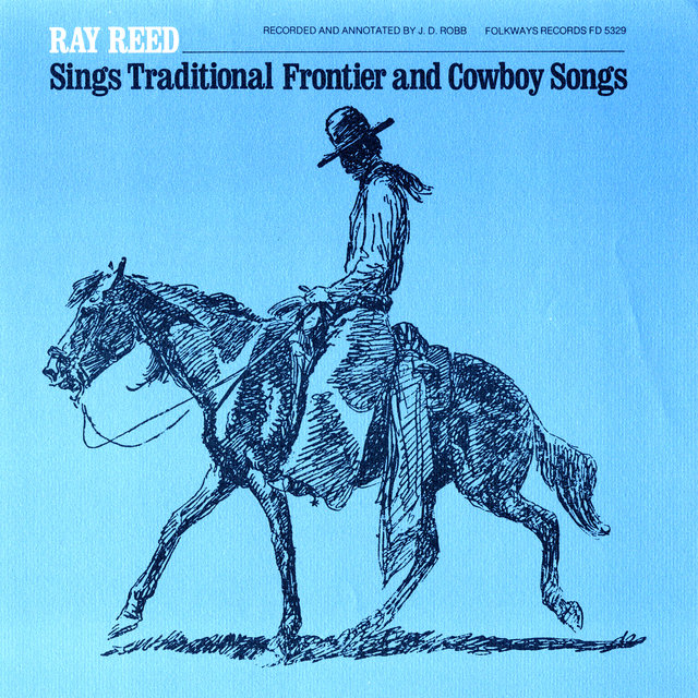 Ray Reed Sings Frontier and Cowboy Songs