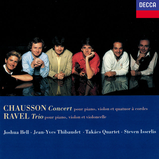 Chausson: Concert for Piano, Violin & String Quartet / Ravel: Piano Trio