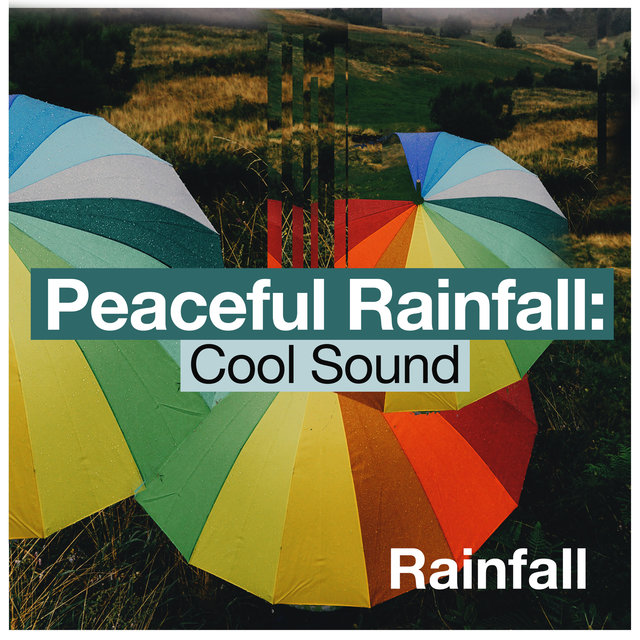 Peaceful Rainfall: Cool Sound