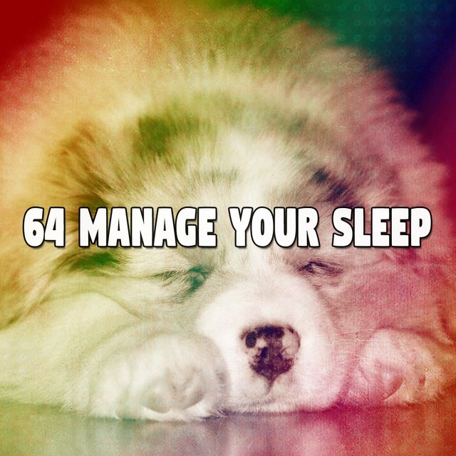64 Manage Your Sleep
