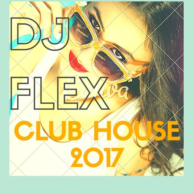 DJ Flex Club House 2017