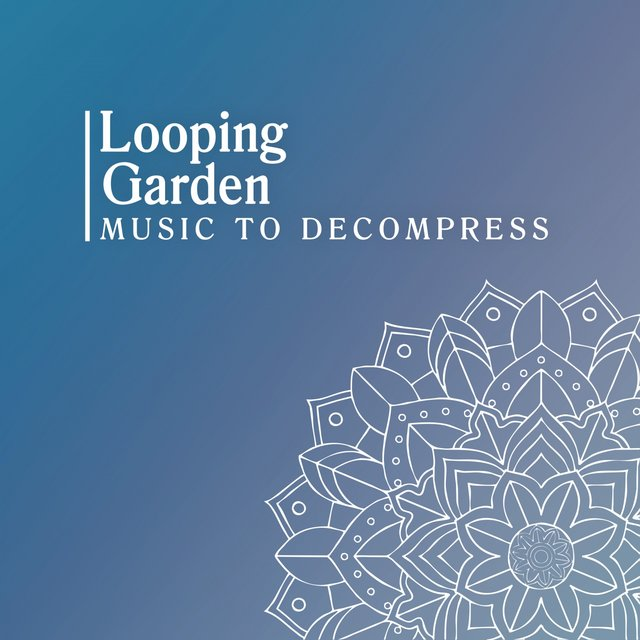 Looping Garden Music to Decompress