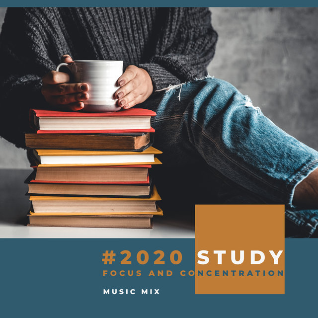 #2020 Study, Focus and Concentration Music Mix