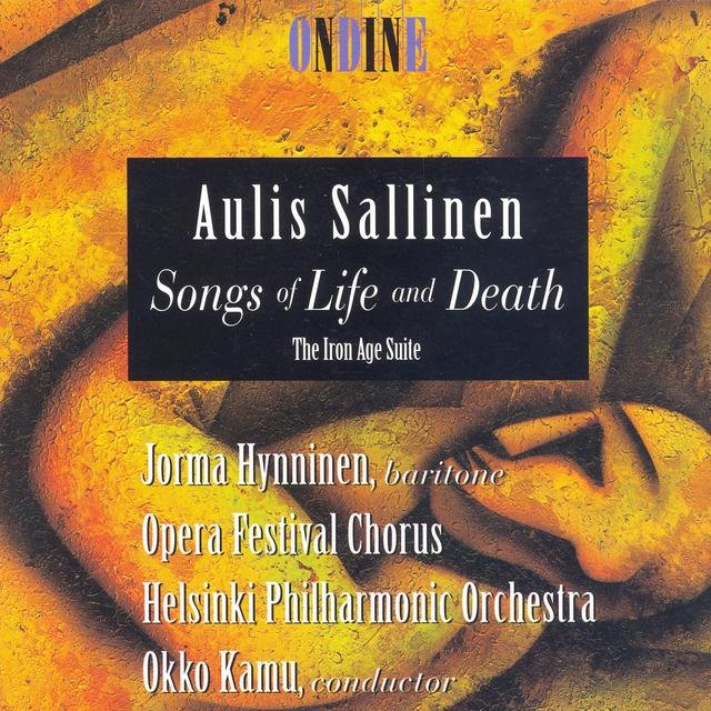 Sallinen, A.: Songs of Life and Death / The Iron Age Suite